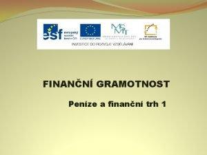 FINANN GRAMOTNOST Penze a finann trh 1 Nzev