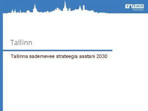 Tallinna sademevee strateegia aastani 2030 EESMRGID Tallinna sademevee