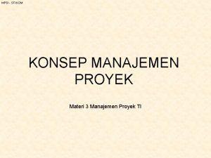 MPSI STIKOM KONSEP MANAJEMEN PROYEK Materi 3 Manajemen