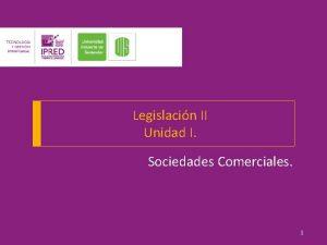 Legislacin II Unidad I Sociedades Comerciales 1 Legislacin