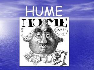 HUME Hume nace en Edingburgo Escocia en 1711