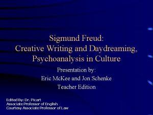 Sigmund Freud Creative Writing and Daydreaming Psychoanalysis in
