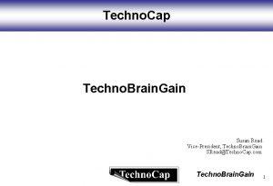 Techno Cap Techno Brain Gain Susan Read VicePresident