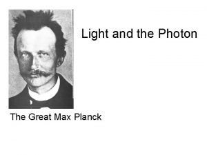Light and the Photon The Great Max Planck