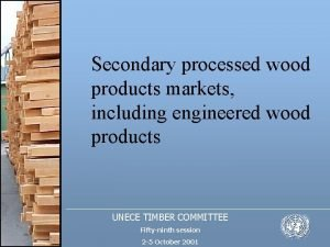 Secondary processed wood products markets including engineered wood
