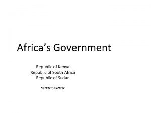 Africas Government Republic of Kenya Republic of South