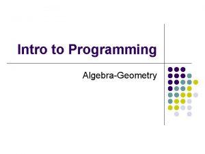 Intro to Programming AlgebraGeometry Computer Programming l What