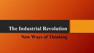 The Industrial Revolution New Ways of Thinking Population