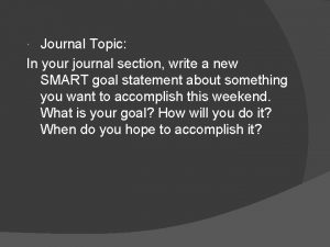 Journal Topic In your journal section write a