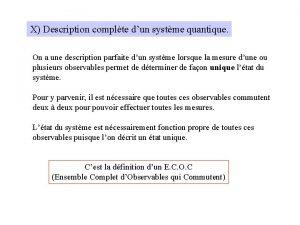 X Description complte dun systme quantique On a