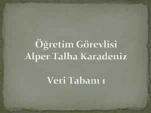 retim Grevlisi Alper Talha Karadeniz Veri Taban 1