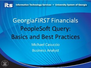 Georgia FIRST Financials People Soft Query Basics and