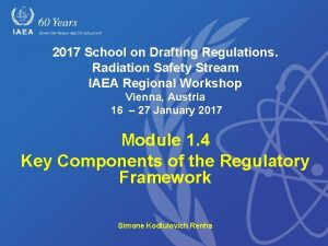 2017 School on Drafting Regulations Radiation Safety Stream