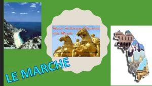 Le MARCHE si trovano nellItalia centrale LA BANDIERA