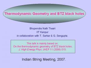 Thermodynamic Geometry and BTZ black holes Bhupendra Nath