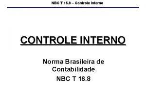 NBC T 16 8 Controle Interno CONTROLE INTERNO