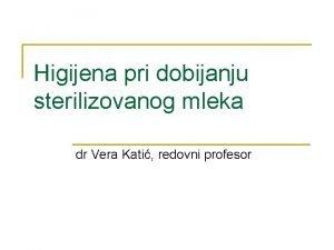 Higijena pri dobijanju sterilizovanog mleka dr Vera Kati