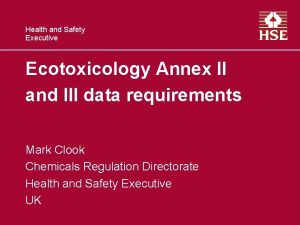 Health and Safety Executive Ecotoxicology Annex II and