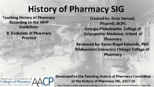 History of Pharmacy SIG Teaching History of Pharmacy