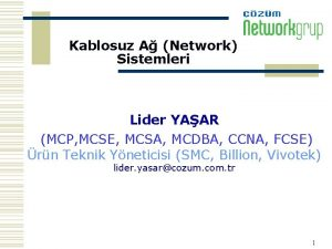 Kablosuz A Network Sistemleri Lider YAAR MCP MCSE