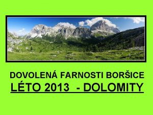 DOVOLEN FARNOSTI BORICE LTO 2013 DOLOMITY LTO 2013