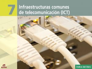 Infraestructuras comunes de telecomunicacin ICT ndice del libro