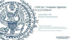 COSC 121 Computer Systems LC 3 IO Intro