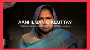NI ILMAN OIKEUTTA Auta konfliktialueiden naisia saamaan nens