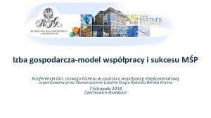 Izba gospodarczamodel wsppracy i sukcesu MP Konferencja dot
