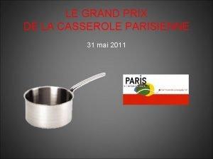 LE GRAND PRIX DE LA CASSEROLE PARISIENNE 31