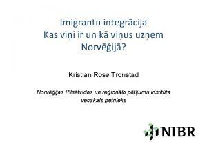 Imigrantu integrcija Kas vii ir un k vius