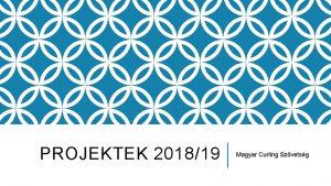 PROJEKTEK 201819 Magyar Curling Szvetsg A 201819 ES