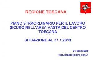 REGIONE TOSCANA PIANO STRAORDINARIO PER IL LAVORO SICURO