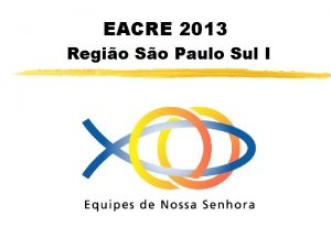 EACRE 2013 Regio So Paulo Sul I ESQUEMA