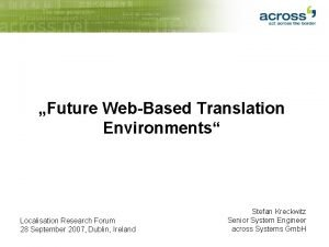 Future WebBased Translation Environments Localisation Research Forum 28