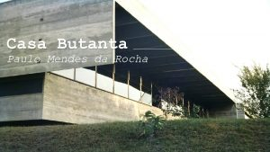 Casa Butanta Paulo Mendes da Rocha Casa Butanta