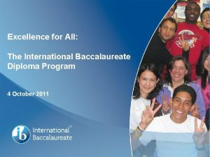 Excellence for All The International Baccalaureate Diploma Program