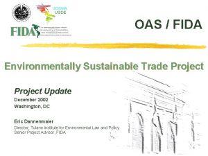 UDSMA USDE OAS FIDA Environmentally Sustainable Trade Project