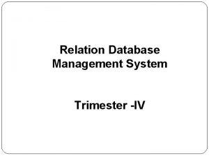 Relation Database Management System Trimester IV Database Management