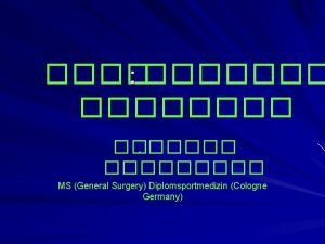 MS General Surgery Diplomsportmedizin Cologne Germany AWARENESS Awareness