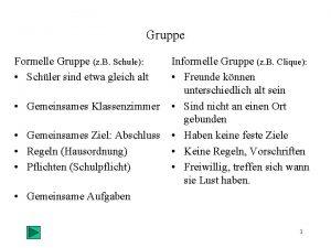 Gruppe Formelle Gruppe z B Schule Schler sind