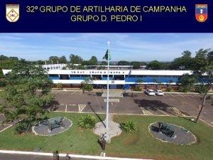 32 GRUPO DEde ARTILHARIA CAMPANHA 32 Grupo Artilharia