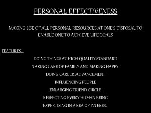 PERSONAL EFFECTIVENESS MAKING USE OF ALL PERSONAL RESOURCES
