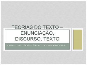 TEORIAS DO TEXTO ENUNCIAO DISCURSO TEXTO PROFA DRA