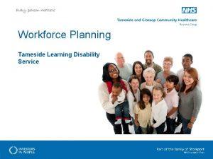 Workforce Planning Tameside Learning Disability Service Workforce Planning