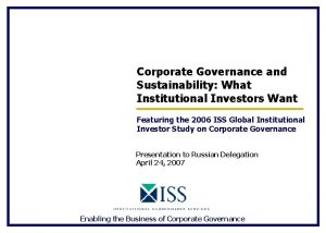 Corporate Governance and Sustainability What Institutional Investors Want