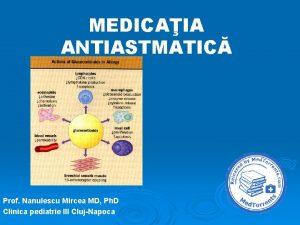 MEDICAIA ANTIASTMATIC Prof Nanulescu Mircea MD Ph D