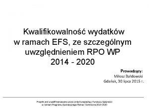 Kwalifikowalno wydatkw w ramach EFS ze szczeglnym uwzgldnieniem