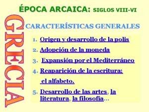 POCA ARCAICA SIGLOS VIIIVI CARACTERSTICAS GENERALES 1 Origen