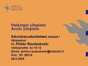 Helsingin yliopisto Avoin yliopisto Aikuiskasvatustieteen osuus lhiopetus KL